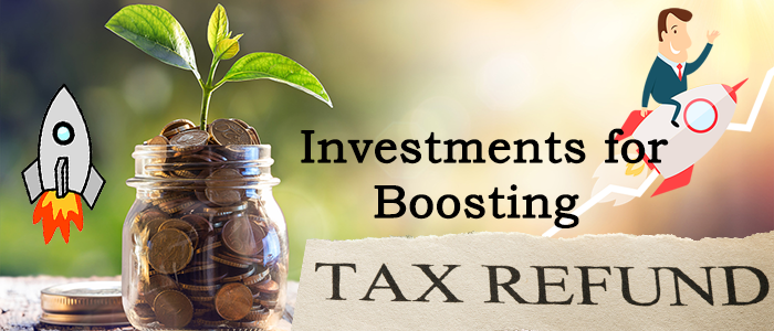 Best Investments for Boosting Your Tax Refund