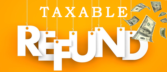 Taxable Refunds – It's Details, Understandings and Taxable or Non-taxable