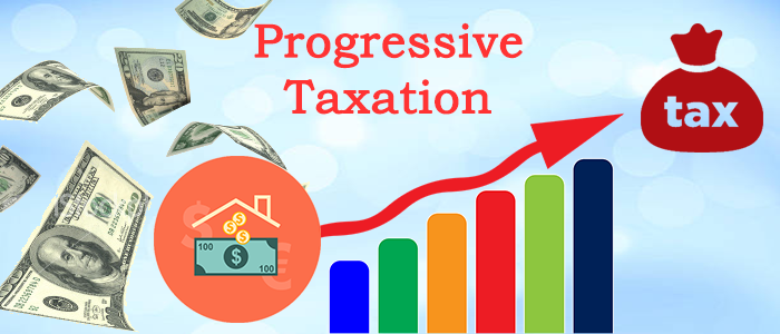 Progressive Taxation – Thought Process It's Pros, Cons