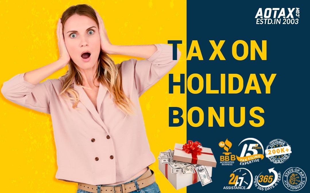 Tax on Holiday Bonus