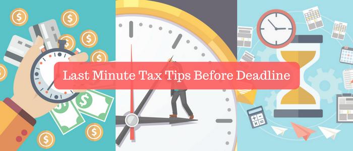Last Minute Tax Tips Before Deadline