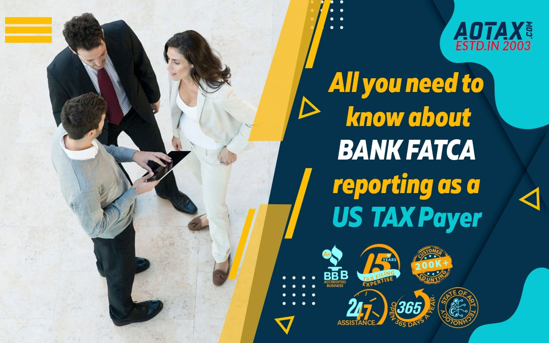 All you need to know about Bank FATCA reporting as a US taxpayer
