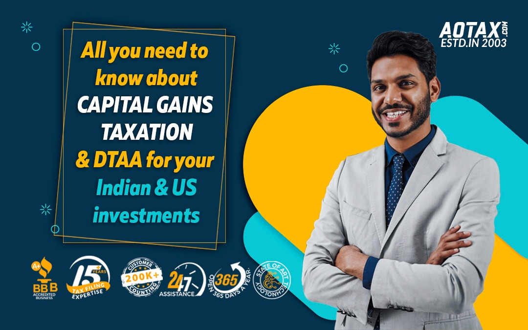 All you need to know about Capital Gains taxation and DTAA for your Indian and US investments
