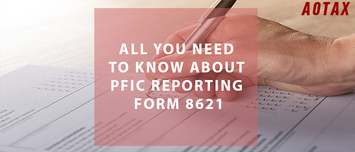 All you need to know about PFIC reporting – Form 8621