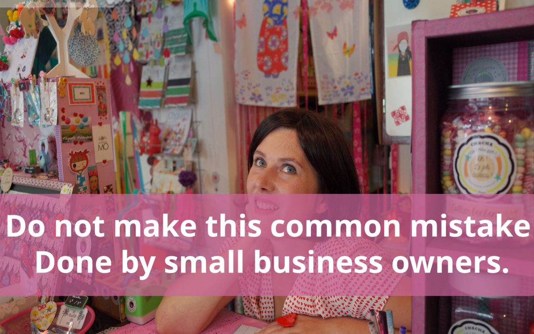 Do not make this common mistake done by small business owners.