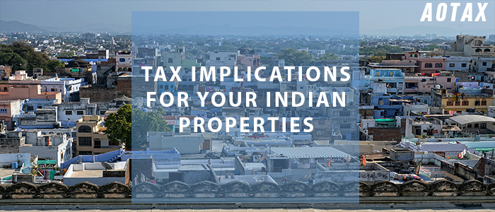Tax implications for your Indian Properties