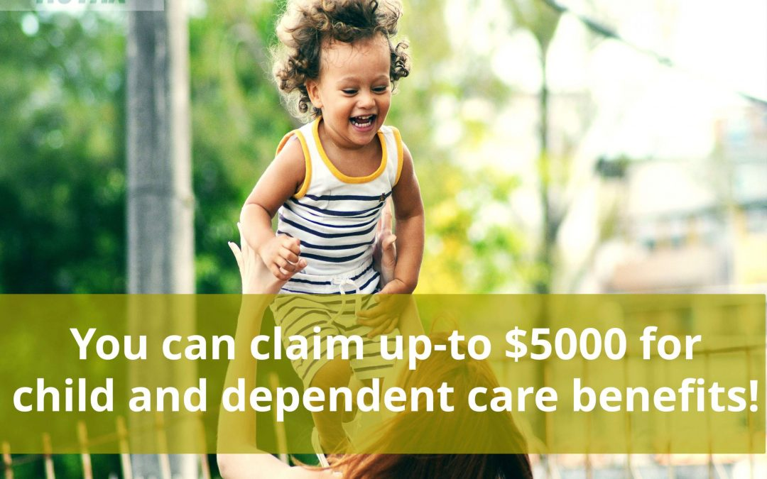 Do you know? you can claim up-to $5000 for child and dependent care benefits!