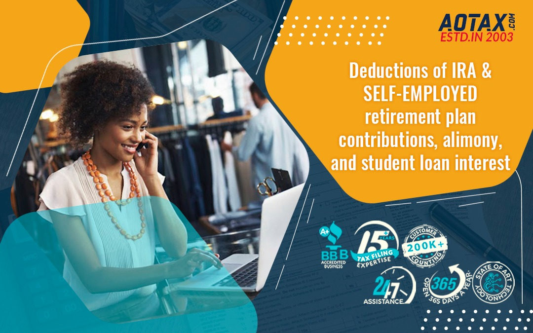 Deductions of IRA and self-employed retirement plan contributions, alimony, and student loan interest
