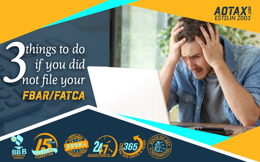 3 things to do if you did not file your FBAR/FATCA