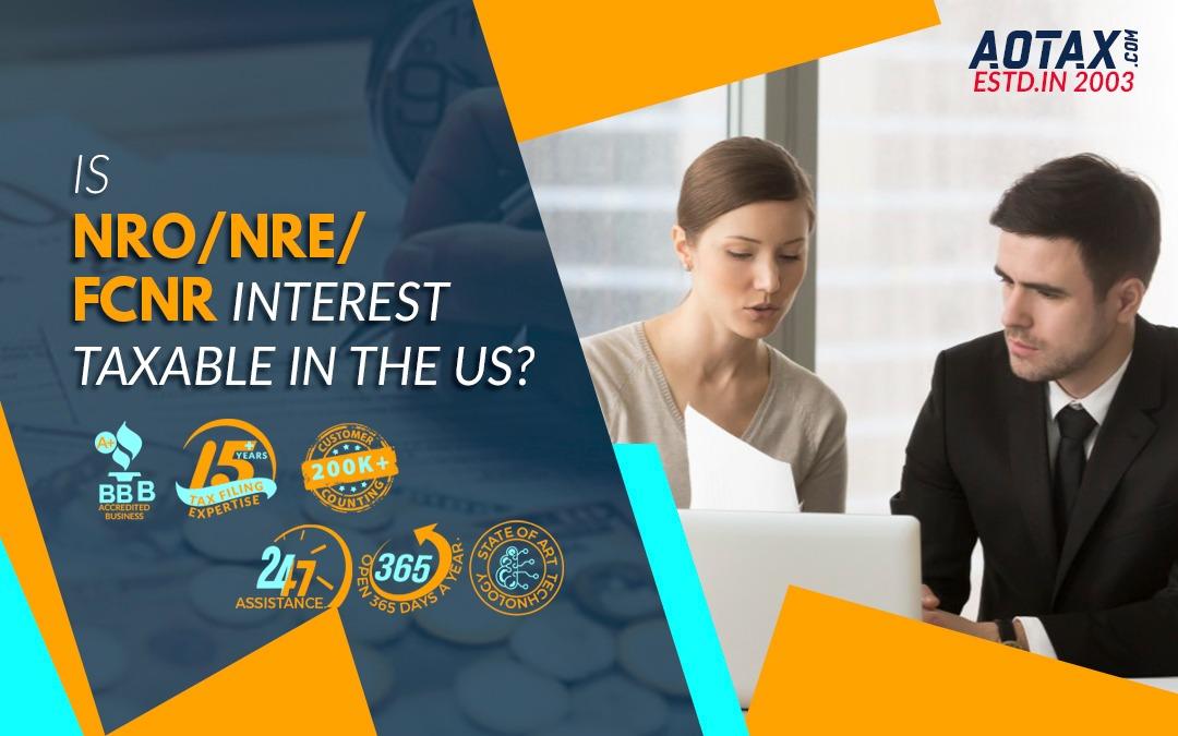 Is NRO/ NRE/ FCNR Interest taxable in the US