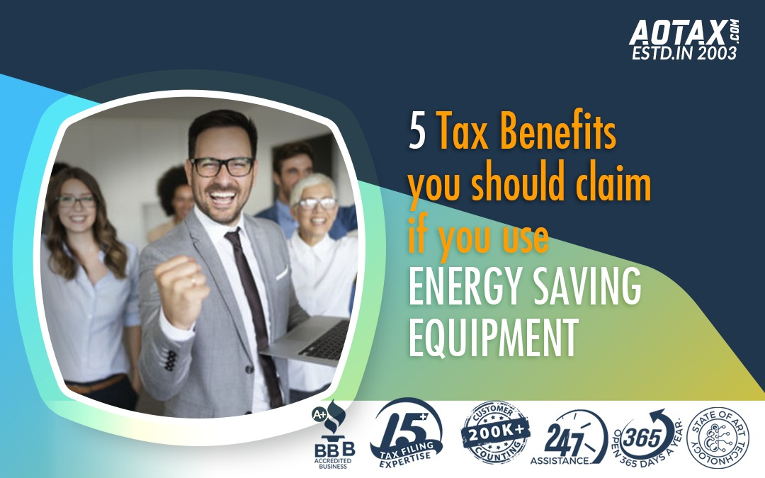 5 Tax Benefits you should claim if you use ENERGY SAVING EQUIPMENT