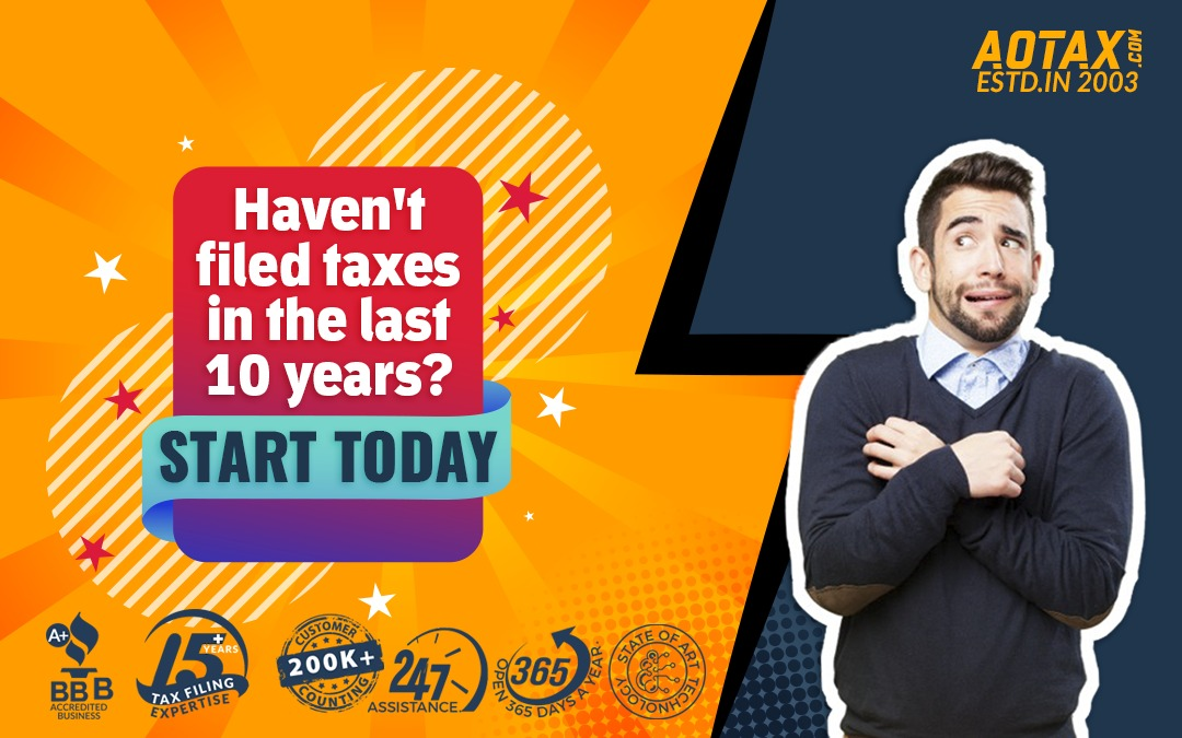 Haven't filed taxes in the last 10 years? Start today