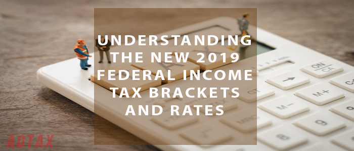Understanding the New 2019 Federal Income Tax Brackets And Rates