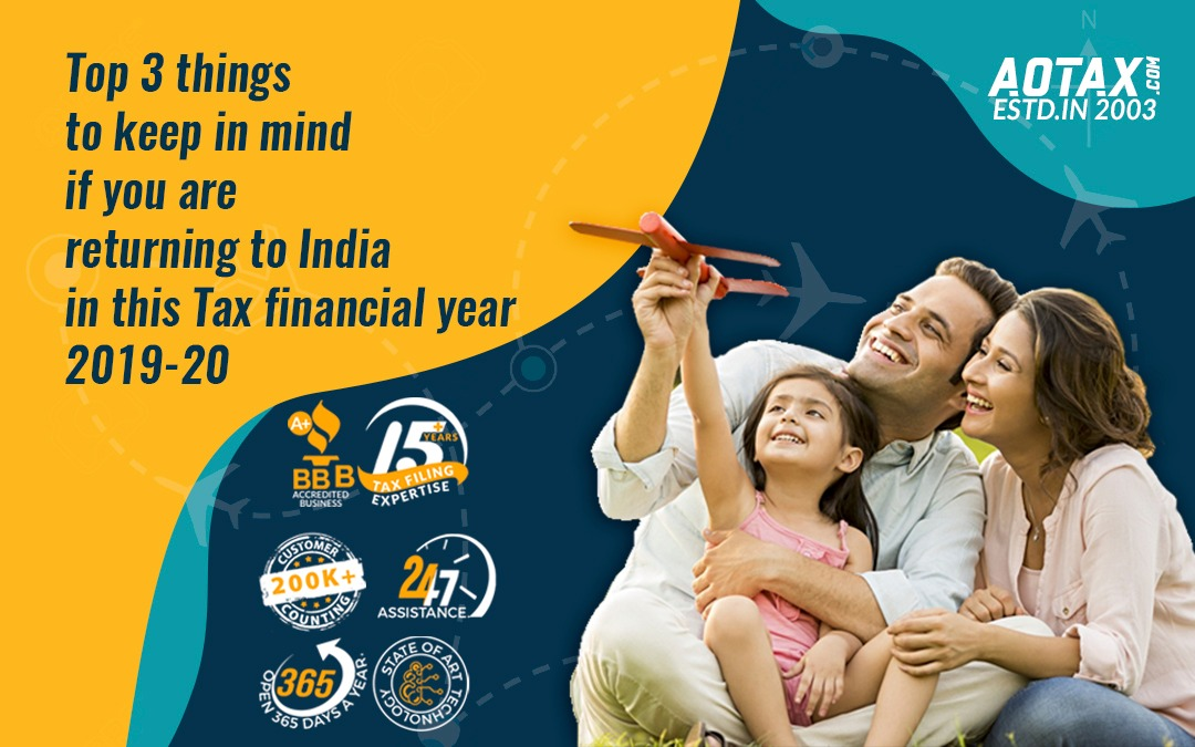 The top 3 things to keep in mind if you are returning to India in this financial year 2019-20