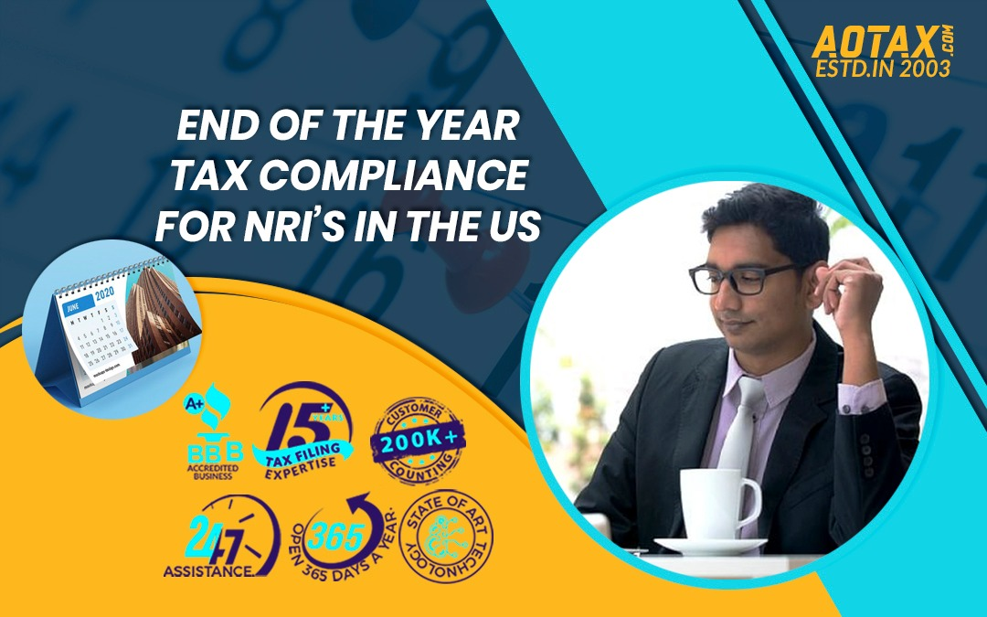 End of the year Tax Compliance for NRI's in the US
