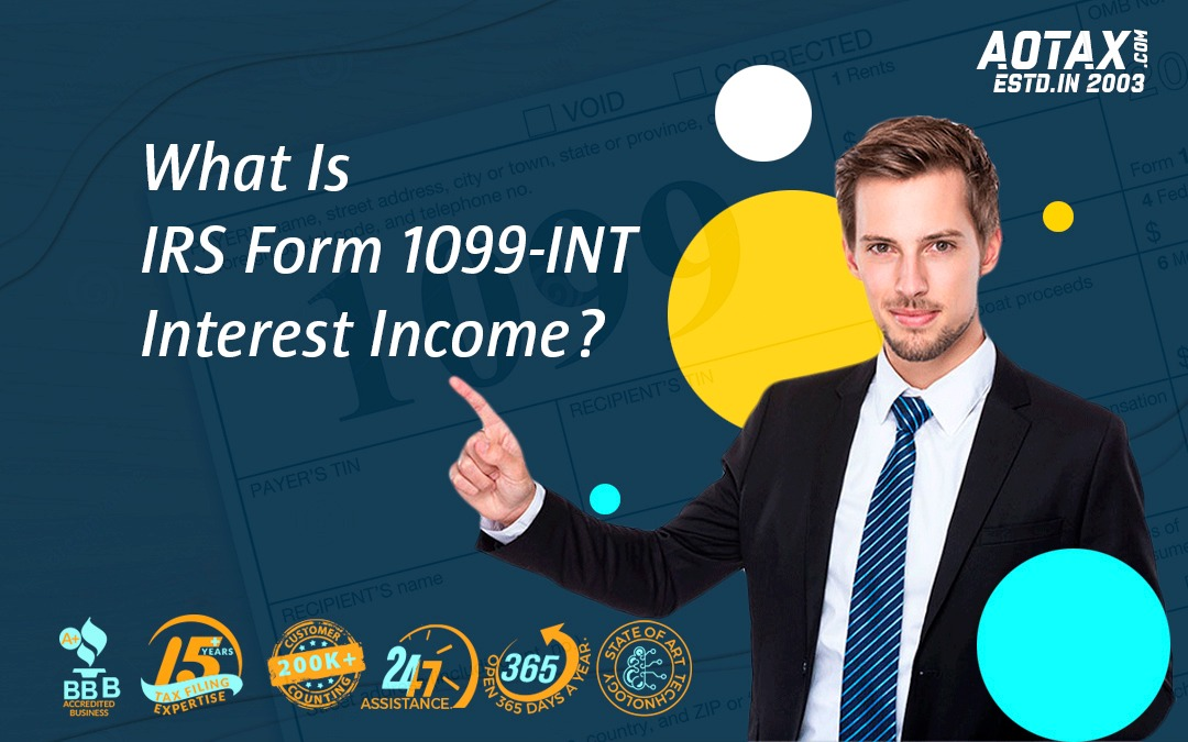 What Is IRS Form 1099-INT: Interest Income?