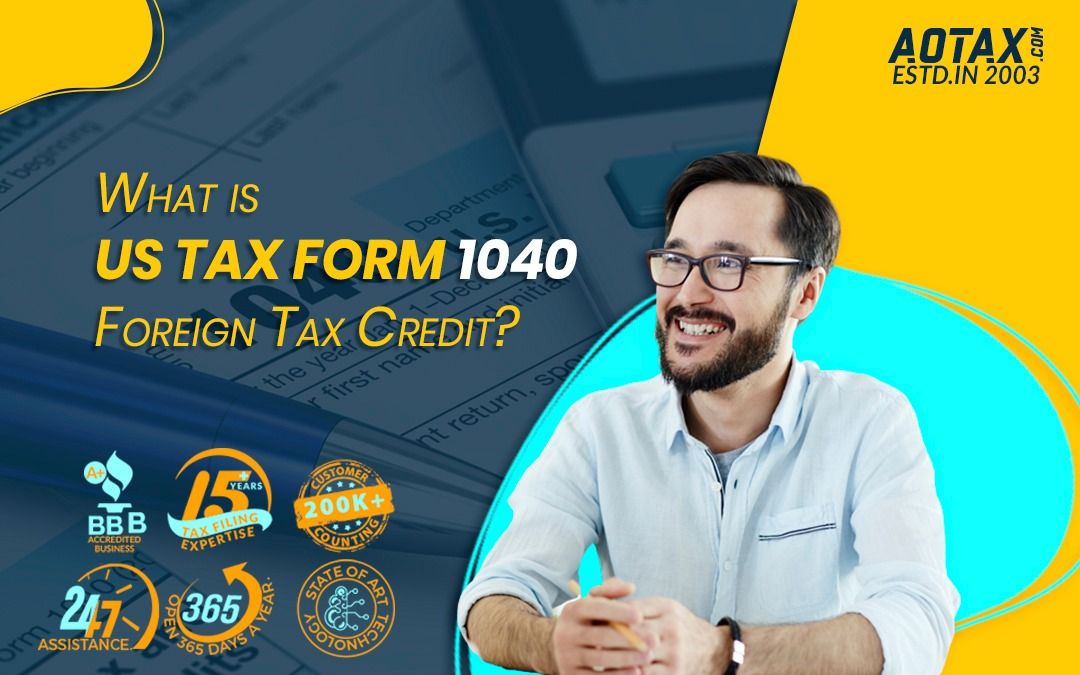 What is US Tax Form 1040 – Foreign Tax Credit?