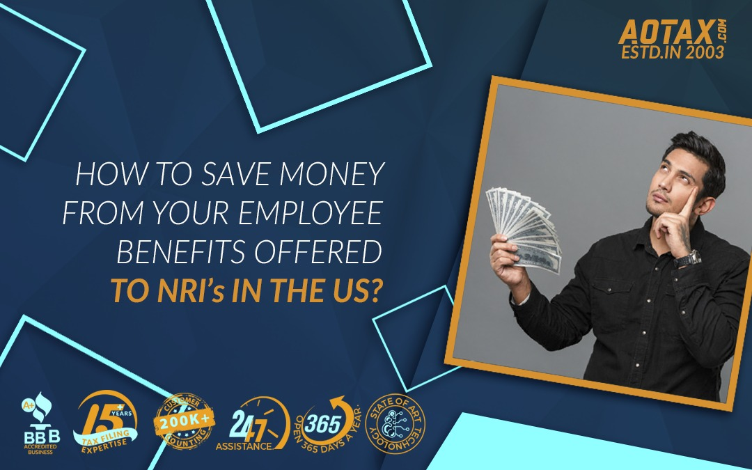 How to save money from your Employee Benefits offered to NRIs in the US