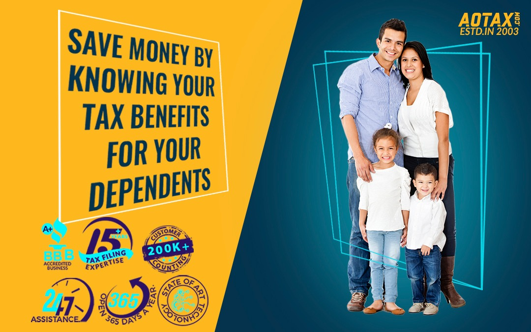 Save money by knowing your Tax Benefits for your Dependents