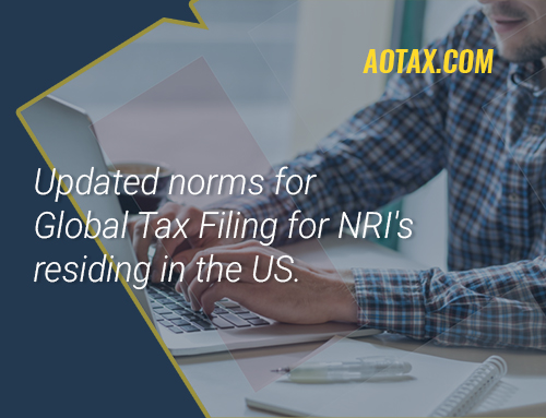 Updated Norms For Global Tax Filing for NRI's Residing In the US