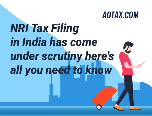 NRI Tax Filing in India has come under scrutiny: here's all you need to know