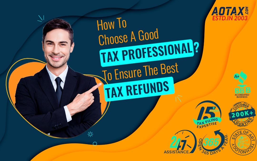 How To Choose A Good Tax Professional To Ensure The Best Tax Refunds