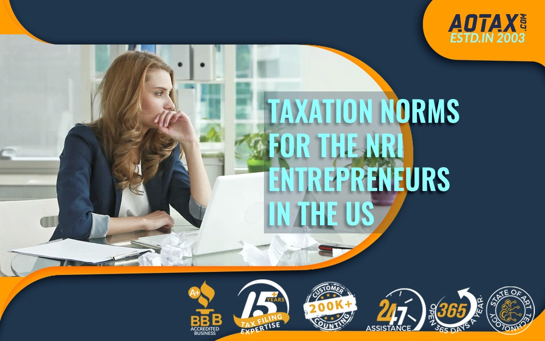 Taxation Norms For The NRI Entrepreneurs In The US