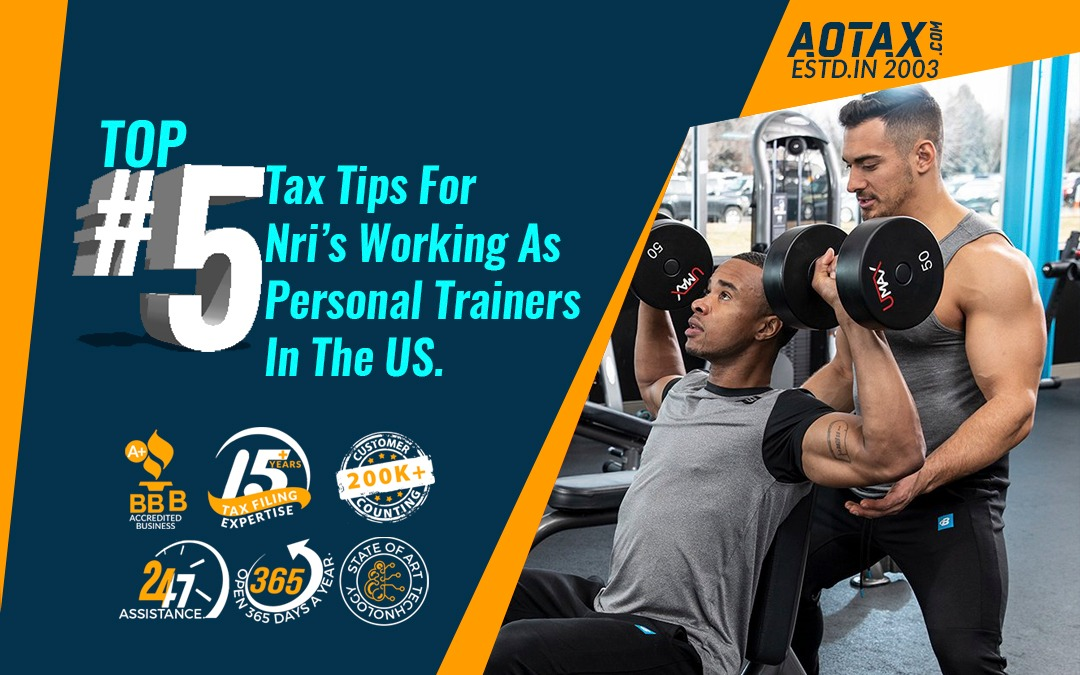 Top #5 Tax Tips For NRI's Working As Personal Trainers In The US