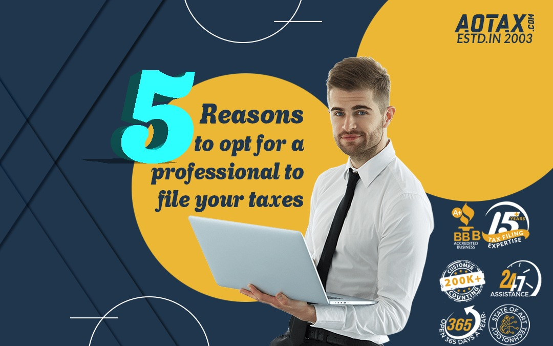 5 reasons to opt for a professional to file your taxes