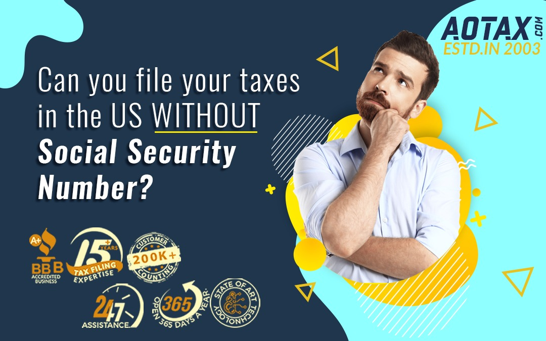 Can You File Your Taxes In The US Without A Social Security Number?