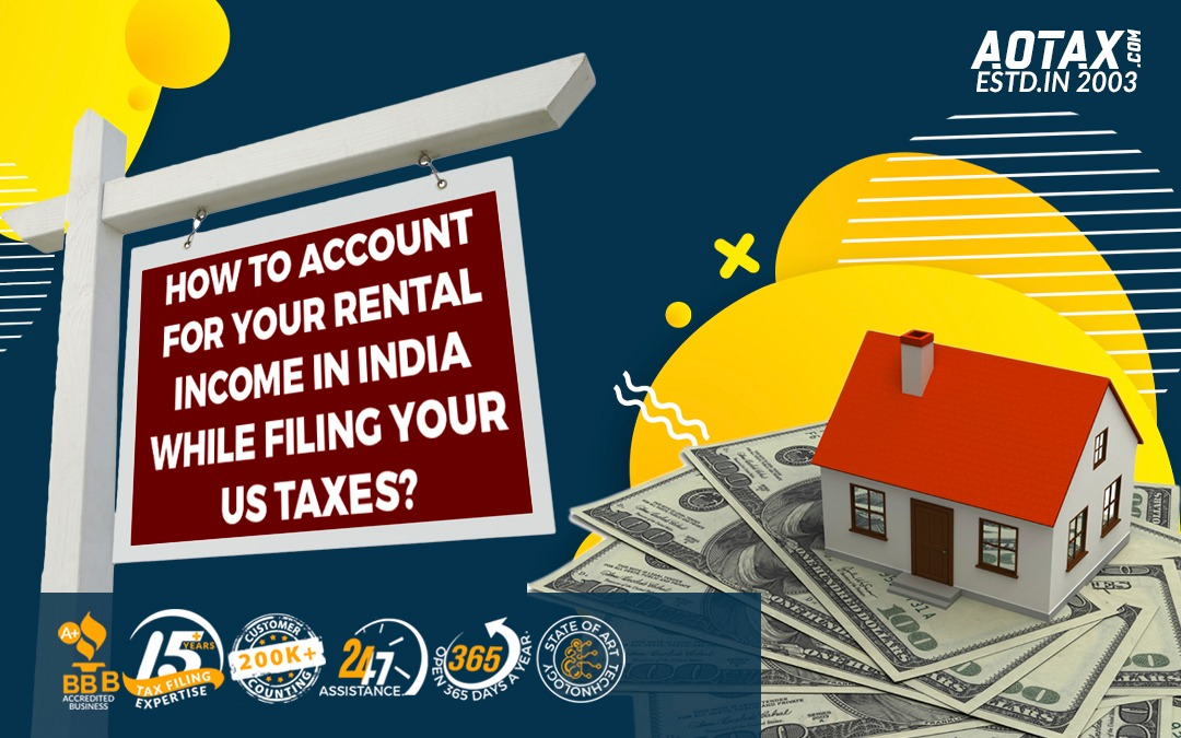 How To Account For Your Rental Income In India While Filing Your US Taxes?