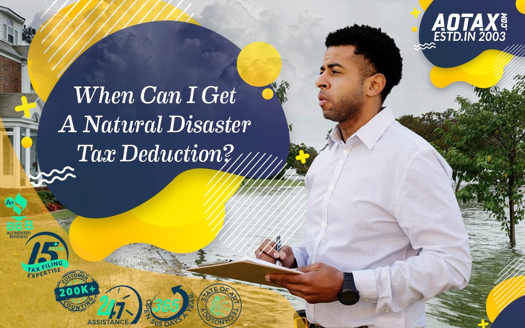 When Can I Get A Natural Disaster Tax Deduction?