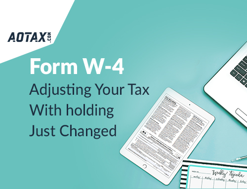 New W-4: Adjusting Your Tax Withholding Just Changed