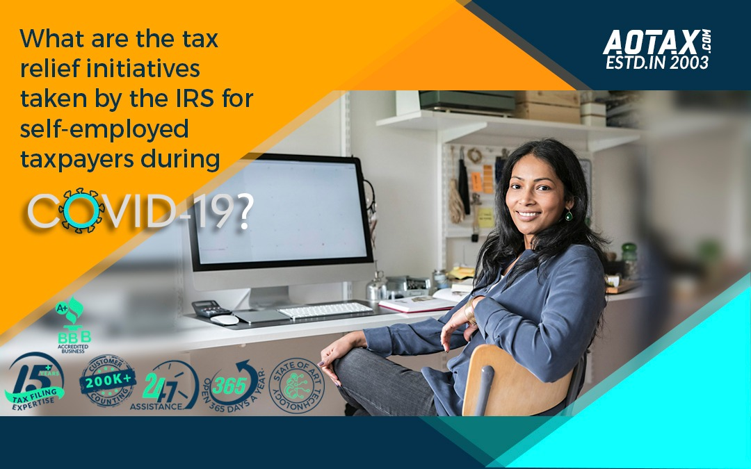 What are the tax relief initiatives taken by the IRS for self-employed taxpayers during COVID-19?