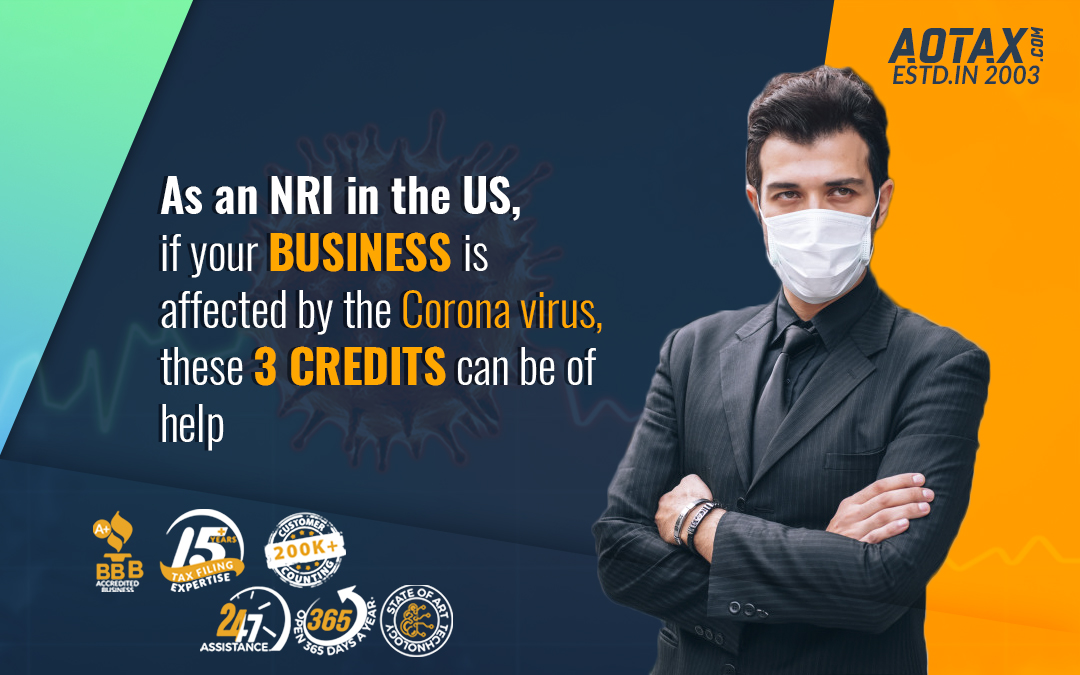 As an NRI in the US, if your business is affected by the Coronavirus, these 3 credits can be of help