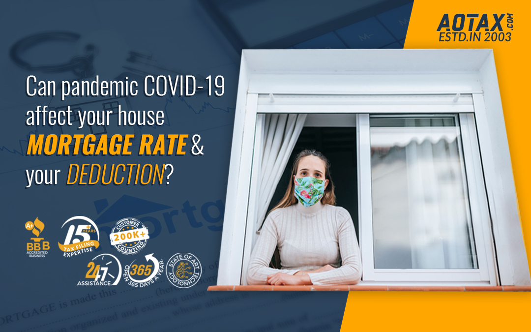 Can pandemic COVID-19 affect your house mortgage rate and your deduction (1)