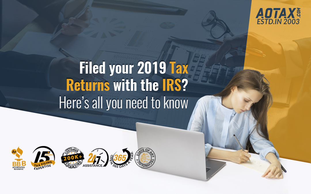 Filed your 2019 Tax Returns with the IRS? Here's all you need to know