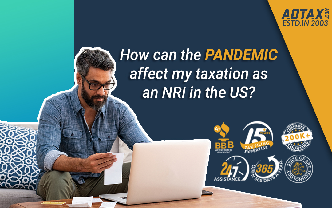 How can the pandemic affect my taxation as an NRI in the US?