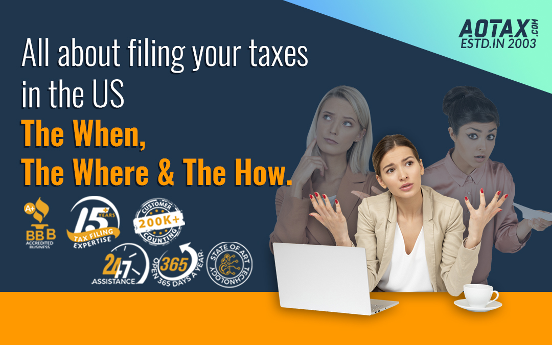All about filing your taxes in the US: The When, the Where and the How