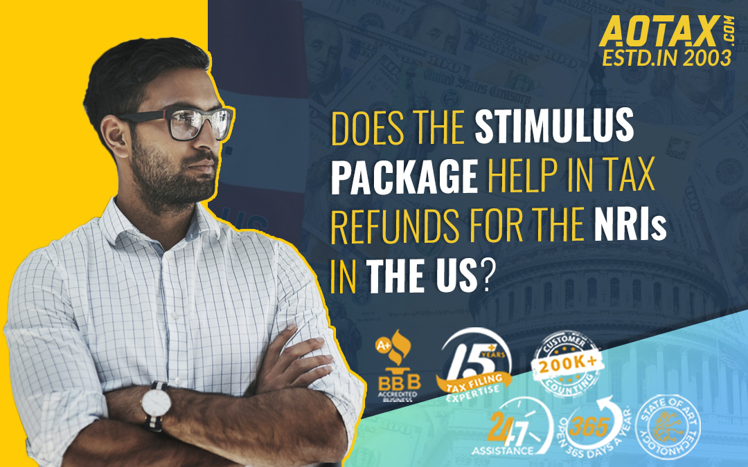 Does the Stimulus package help in Tax Refunds for the NRIs in the US?