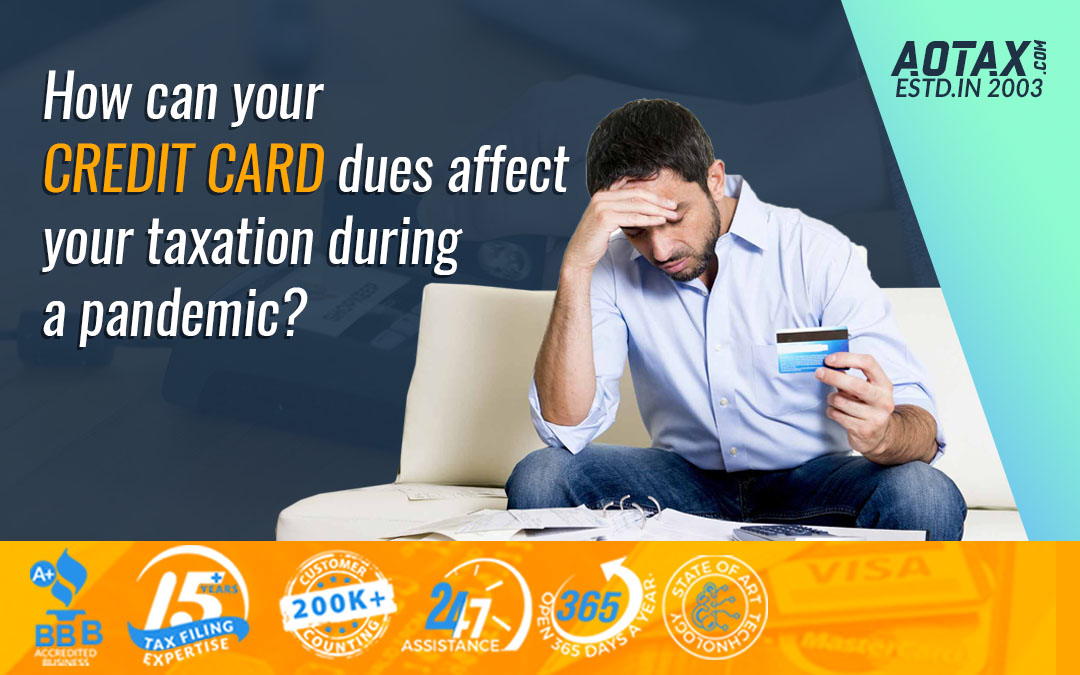 How can your credit card dues affect your taxation during a pandemic?