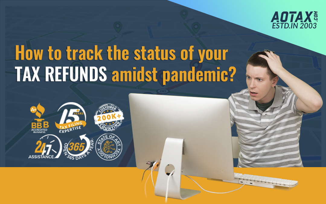 How to track the status of your tax refunds amidst pandemic?