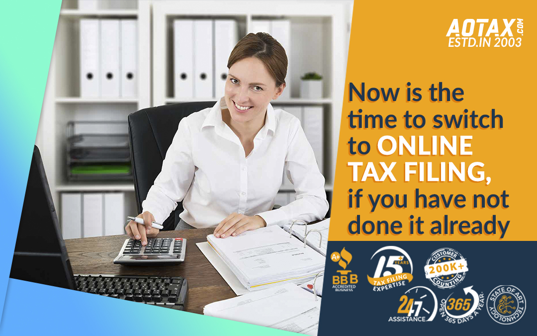 Now is the time to switch to Online Tax Filing, if you have not done it already