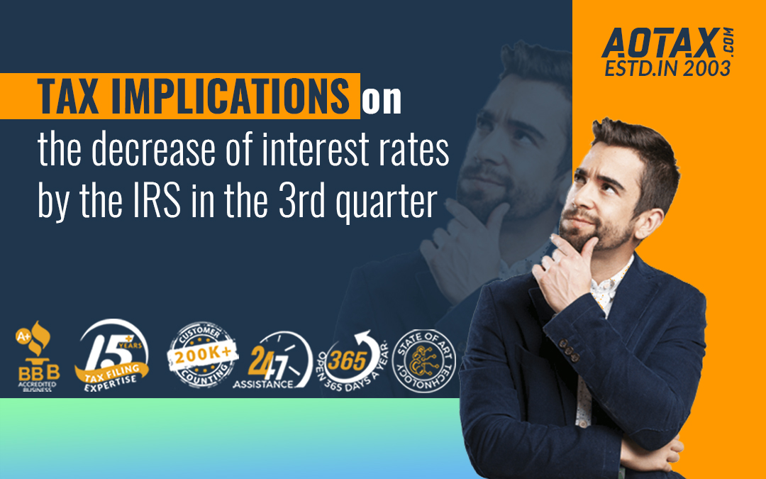 Tax Implications on the decrease of interest rates by the IRS in the 3rd quarter