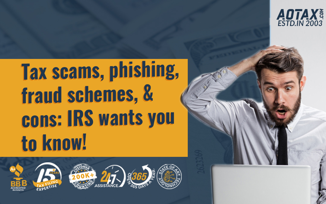 Tax scams, phishing, fraud schemes, and cons: IRS wants you to know!