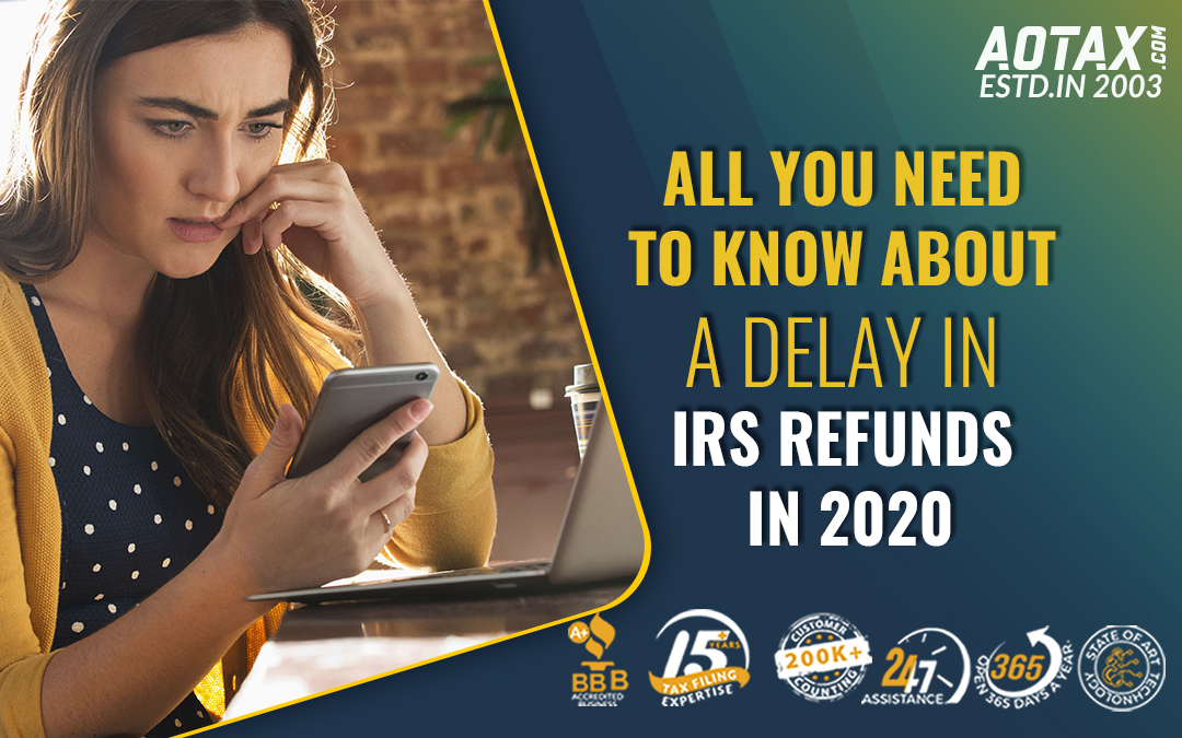 All you need to know about a delay in IRS Refunds in 2020