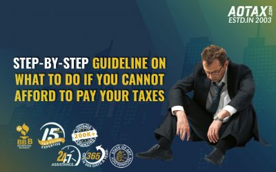 Step-by-step guideline on what to do if you cannot afford to pay your taxes