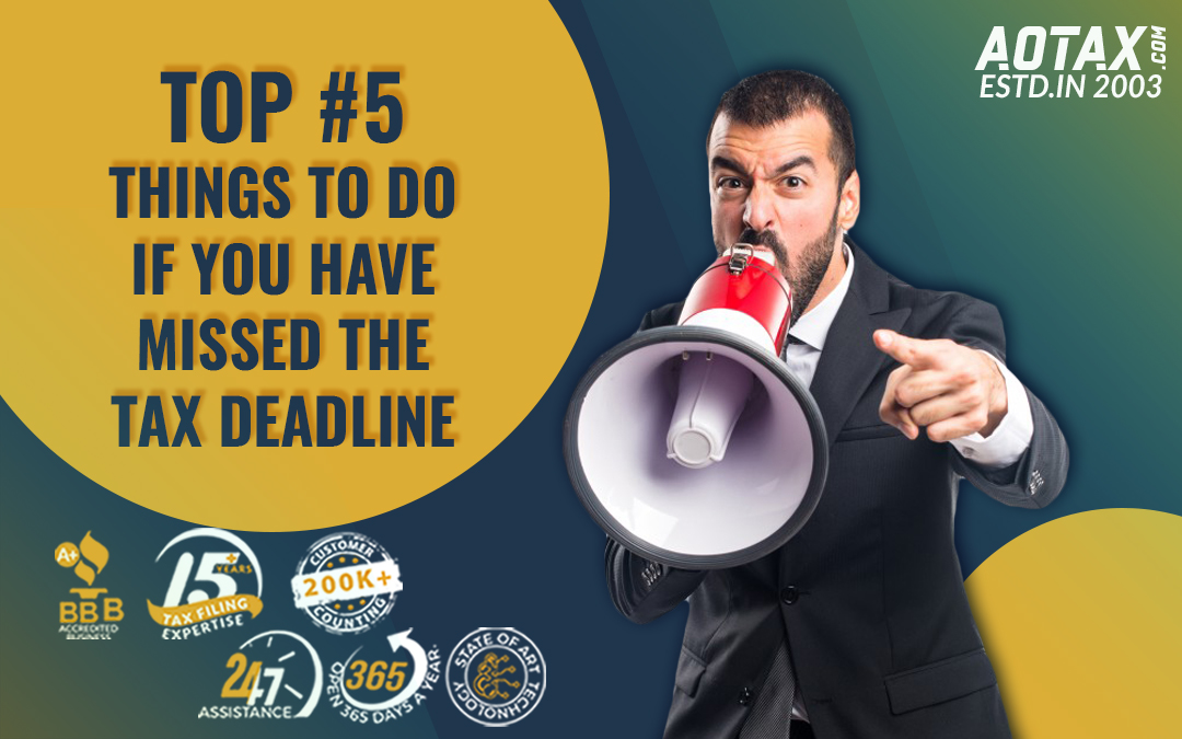 Top #5 things to do if you have missed the tax deadline