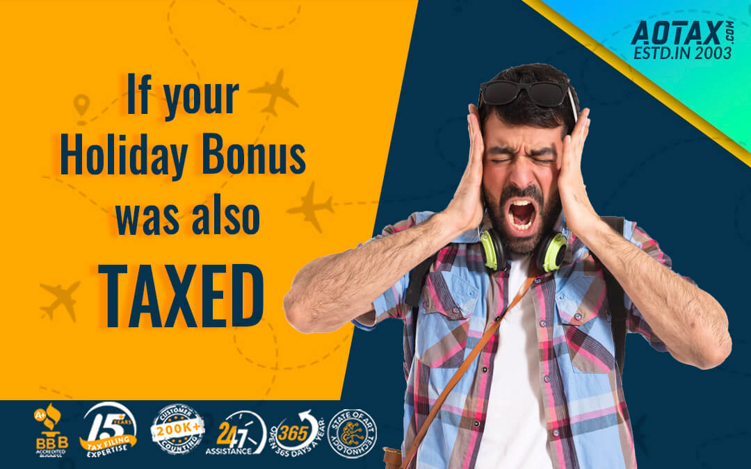 If your Holiday Bonus was also taxed