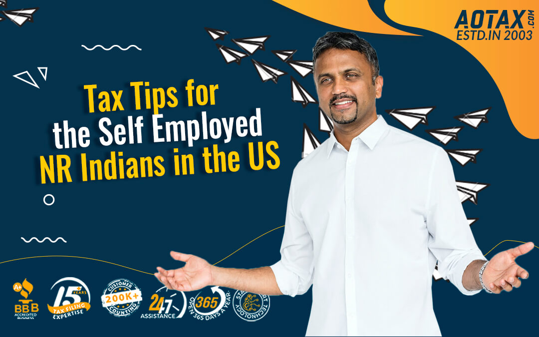Tax Tips for the Self Employed NR Indians in the US